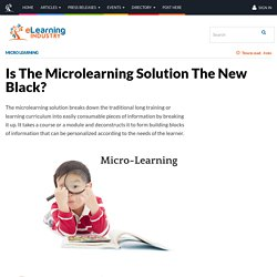 Is The Microlearning Solution The New Black? - eLearning Industry