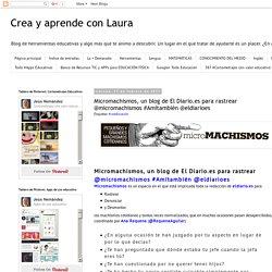Micromachismos, un blog de El Diario.es para rastrear @micromachismos #Amítambién @eldiarioes