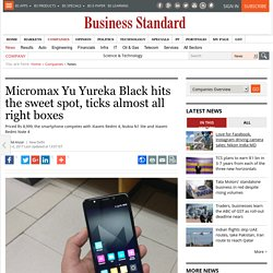 Micromax Yu Yureka Black hits the sweet spot, ticks almost all right boxes