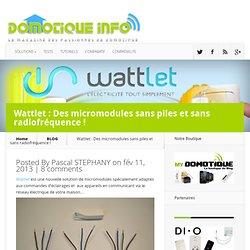 Wattlet : Des micromodules sans piles et sans radiofréquence !