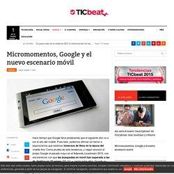 Micromomentos, Google y el nuevo escenario móvil