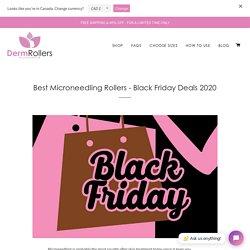 Best Microneedling Rollers - Black Friday Deals 2020 – DermRollers