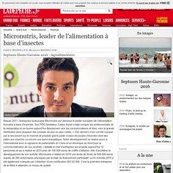 Micronutris, leader de l'alimentation à base d'insectes - 19/01/2016 - ladepeche.fr