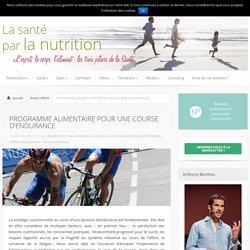PROGRAMME ALIMENTAIRE POUR UNE COURSE D'ENDURANCE - Avant l'effort, Les conseils sur la nutrition, la micronutrition et le sport, Pendant l'effort, Récupération