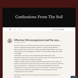 Effective Microorganisms lead the way… « Confessions From The Soil