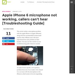 Apple iPhone 6 microphone not working, callers can't hear [Troubleshooting Guide]