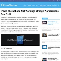 iPad's Microphone Not Working: Strange Workarounds Can Fix It