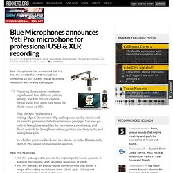 Blue Microphones Yeti Pro, microphone for professional USB & XLR recording
