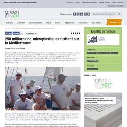 GREEN ET VERT 06/05/14 250 milliards de microplastiques flottant sur la Méditerranée