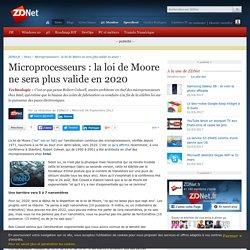 Microprocesseurs : la loi de Moore ne sera plus valide en 2020