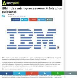 IBM : des microprocesseurs 4 fois plus puissants