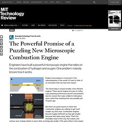 The Powerful Promise of a Puzzling New Microscopic Combustion Engine