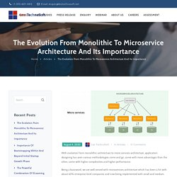 The Evolution From Monolithic To Microservice Architecture And Its Importance