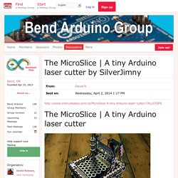 A tiny Arduino laser cutter by SilverJimny - Bend Arduino Group (Bend, OR)