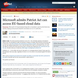 Microsoft admits Patriot Act can access EU-based cloud data
