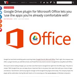 Google Drive plugin for Microsoft Office lets you 'use the apps you're already comfortable with'