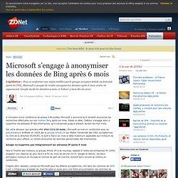 Microsoft s'engage à anonymiser les données de Bing après 6 mois