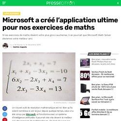 Microsoft a créé l'application ultime pour nos exercices de maths