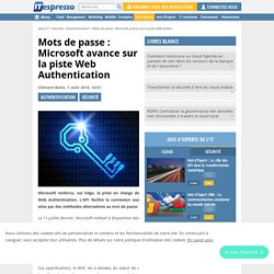 Sus aux mots de passe : Microsoft avance sur la piste Web Authentication