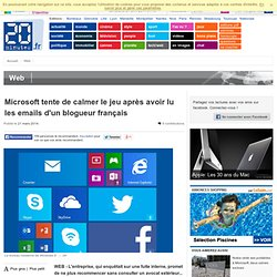 Microsoft tente de calmer le jeu après avoir lu les emails d'un blogueur français