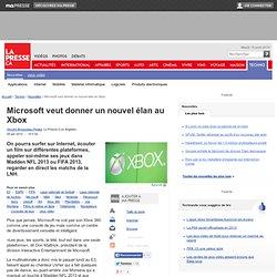 Microsoft veut donner un nouvel élan au Xbox