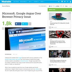 Microsoft, Google Argue Over Browser Privacy Issue