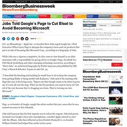 Jobs Told Google's Page to Cut Bloat to Avoid Becoming Microsoft
