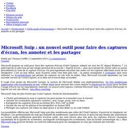 Microsoft Snip : un nouvel outil pour faire des captures d'écran, les annoter et les partager