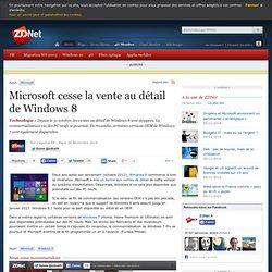 Microsoft cesse la vente au détail de Windows 8