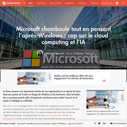 Microsoft chamboule tout en pensant l'après-Windows: cap sur le cloud computing et l'IA