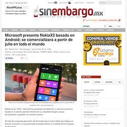Microsoft presenta NokiaX2 basado en Android; se comercializará a partir de julio en todo el mundo