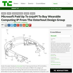 Microsoft Paid Up To $150M To Buy Wearable Computing IP From The Osterhout Design Group