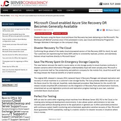 Microsoft cloud-enabled Azure Site Recovery DR becomes generally available - Server Consultancy IT Support & Consultancy Services