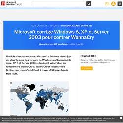 Microsoft corrige Windows 8, XP et Server 2003 pour contrer WannaCry