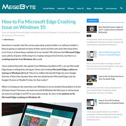 How to Fix Microsoft Edge Crashing Issue on Windows 10