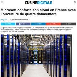 Microsoft conforte son cloud en France avec l'ouverture de quatre datacenters