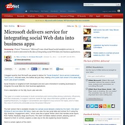 Microsoft delivers service for integrating social Web data into business apps