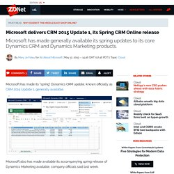 Microsoft delivers CRM 2015 Update 1, its Spring CRM Online release