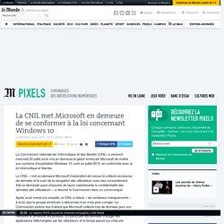 La CNIL met Microsoft en demeure de se conformer à la loi concernant Windows10