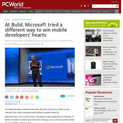 At Build, Microsoft tried a different way to win mobile developers' hearts