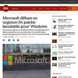 Microsoft diffuse en urgence 34 patchs facultatifs pour Windows