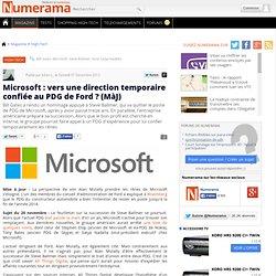 Microsoft : vers une direction temporaire confiée au PDG de Ford ? (MàJ)