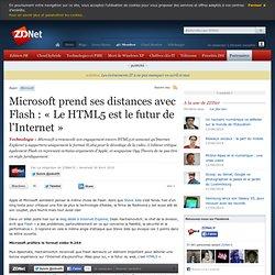Microsoft prend ses distances avec Flash : « Le HTML5 est le fut