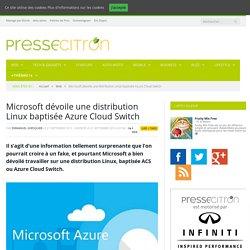 Microsoft dévoile une distribution Linux baptisée Azure Cloud Switch