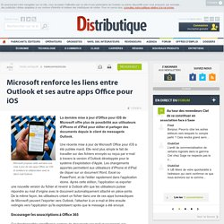 Microsoft fait évoluer Office pour iOS