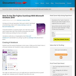 How To Use The Fujitsu ScanSnap With Microsoft OneNote 2010
