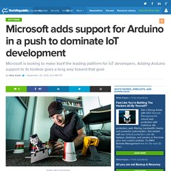 Microsoft adds support for Arduino in a push to dominate IoT development