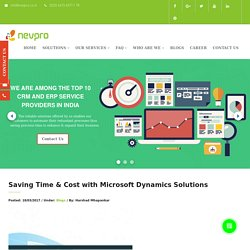 Saving Time & Cost with Microsoft Dynamics Solutions – ERP Solutions