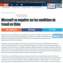 Microsoft va enquêter sur les conditions de travail en Chine