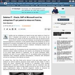 Salaires IT : Oracle, SAP et Microsoft sont les entreprises IT qui paient le mieux en France, selon Glassdoor